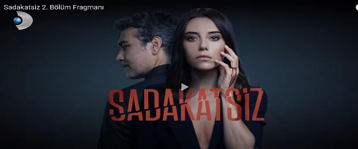 Kanal D Sadakatsiz dizisi 3 yeni bölüm fragmanı izle! Sadakatsiz dizisi 2 bölüm Youtube izle