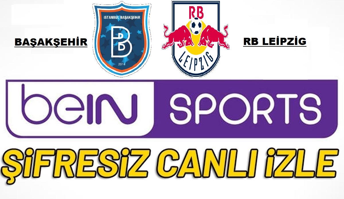 Justin tv Başakşehir RB Leipzig Bein Sport 1 Canlı kaçak, şifresiz maç İzle! (Jestyayın)