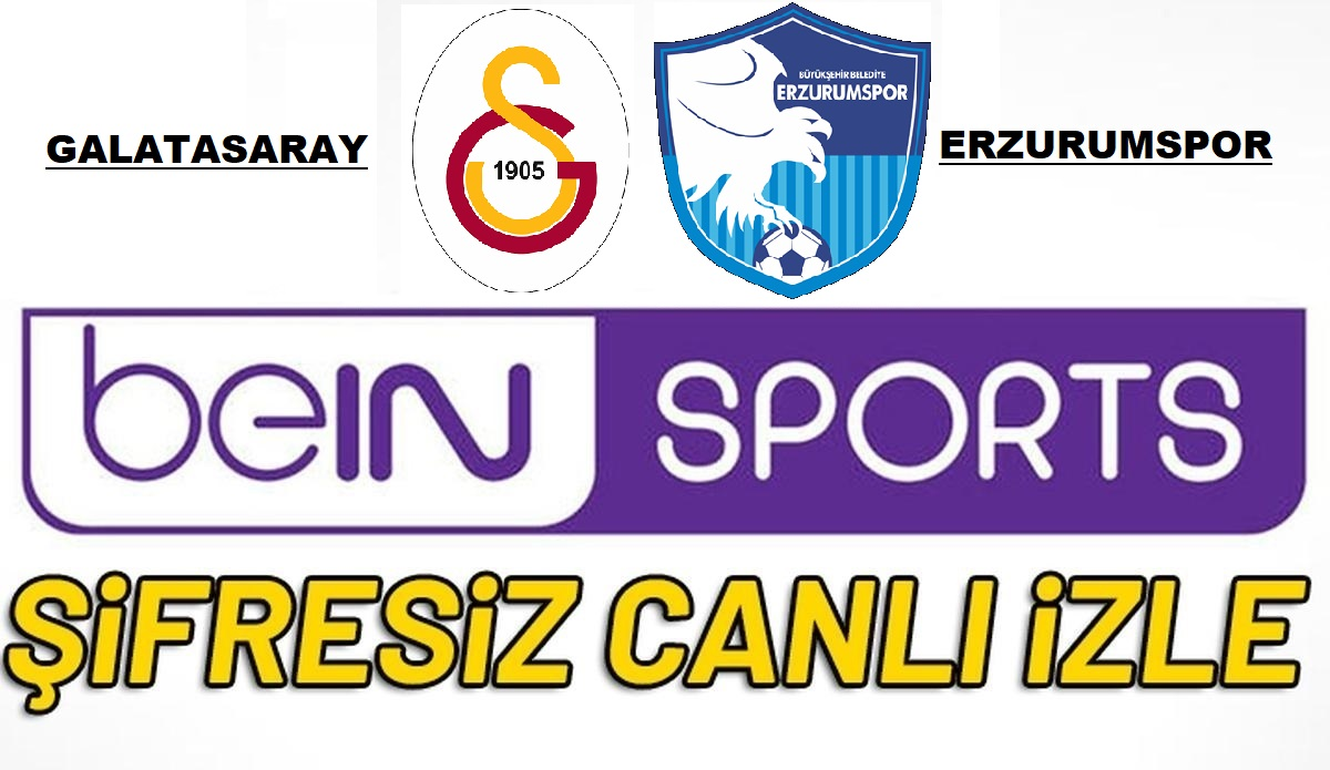 galatasaray-erzurumspor-canli-izle-sifresiz-bein-sports-1